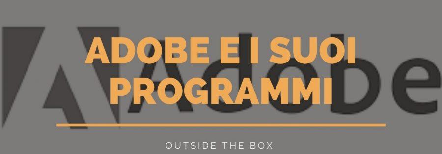 Il mondo di Adobe, tutti i programmi che ti potranno essere utili