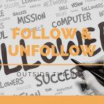 Follow & Unfollow: A cosa serve questa tecnica di Marketing?