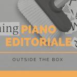 Piano Editoriale, a cosa serve e perché utilizzarlo?